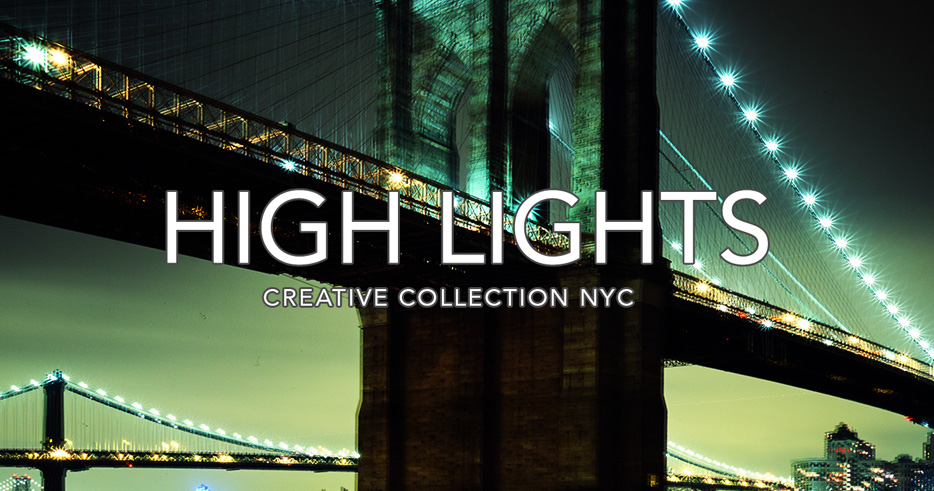 High Lights - Creative Collection NYC
